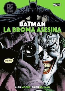 Batman: La Broma Asesina (dc Black Label) - Bolland, Moore
