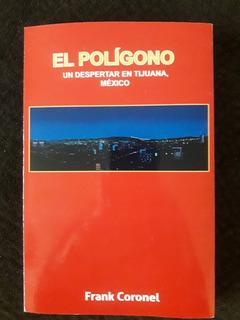 Libro El Poligono, Un Despertar En Tijuana