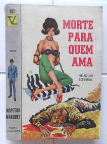 Inspetor Marques Morte Para Quem Ama - Helio Do Soveral 1963
