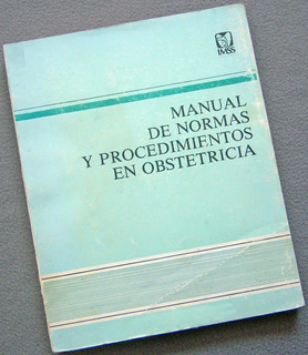 Libro: Manual De Normas Y Procedimientos En Obstetricia Imss