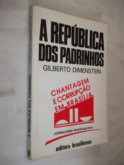 Livro - A República Dos Padrinhos - Gilberto Dimenstein