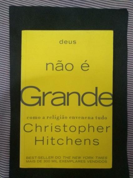 Deus Não É Grande, De Christopher Hitchens