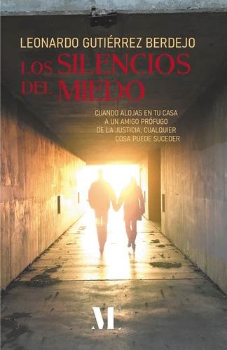 Imagen 1 de 5 de Los Silencios Del Miedo - Leonardo Gutiérrez Berdejo