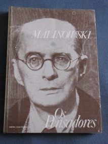 Os Pensadores Bronislaw Malinowski