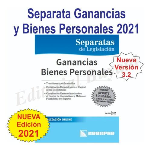 Ley Ganancias - Bienes Personales Y G.m.p. Ultima Edicion