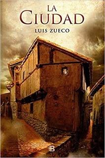 Libro: La Ciudad, Luis Zueco