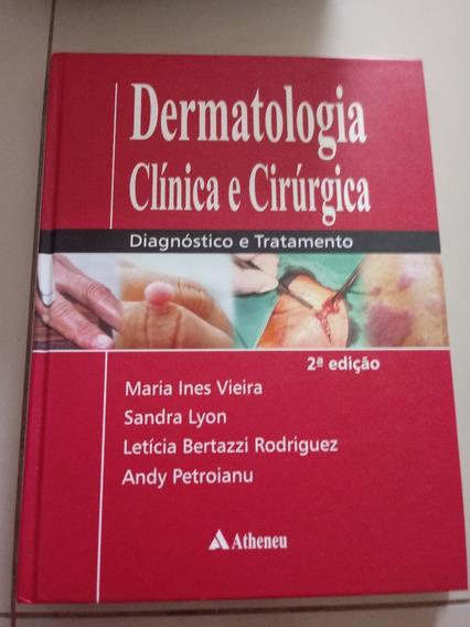 Livro De Dermatologia Clinica E Cirurgica- Maria Ines Vieira