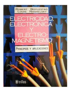Libro Electricidad, Electrónica Y Electromagnetismo Trillas
