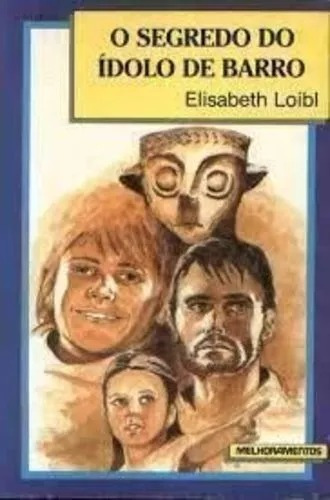 Livro: O Segredo Do Ídolo De Barro - Elisabeth Loibl