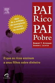 Pai Rico Pai Pobre. Livros Para Os Futuros Milionários.