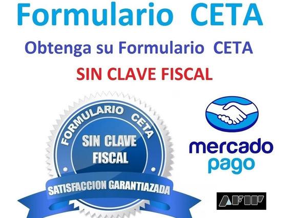 Formulario Ceta Sin Clave Fiscal, Validos En Todo El Pais