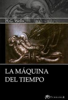 La Máquina Del Tiempo - H. G. Wells - Ed. Terramar