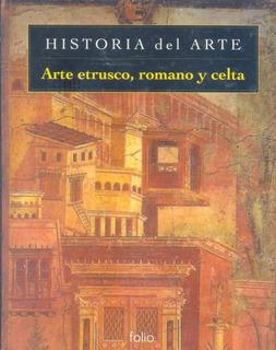 Lawrence Gowing: Arte Etrusco, Romano Y Celta