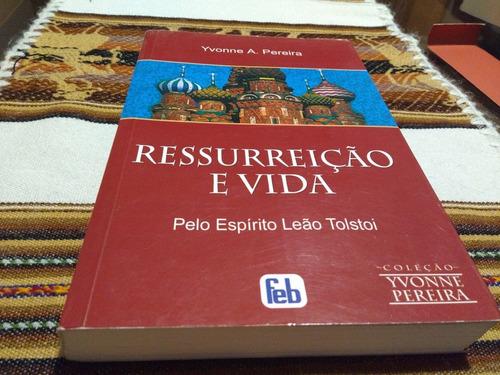 Livro Yvonne A. Pereira - Ressurreição E Vida