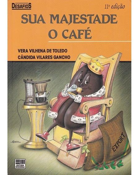 Sua Majestade O Café - Coleção Desafios