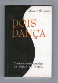 Dois Na Dança - Conheça A Mais Completa De Todas As Artes