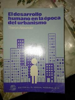 El Desarrollo Humano En La Epoca Del Urbanismo