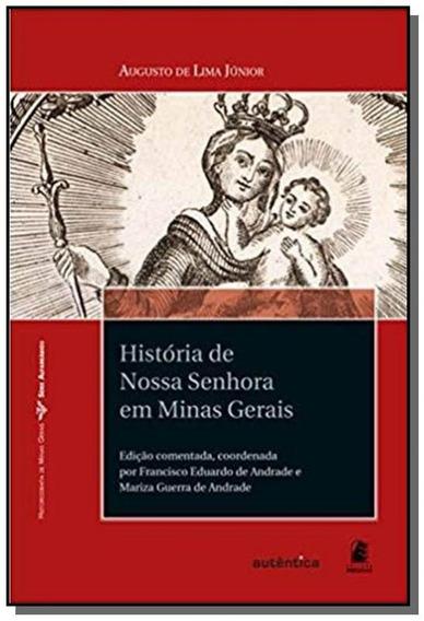 Historia De Nossa Senhora Em Minas Gerais - Col. H
