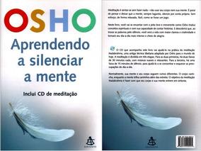 Livro Osho Aprendendo A Silenciar A Mente C/ Cd De Meditação