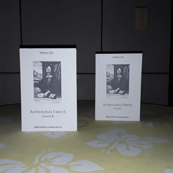 Astrologia Cristã - Volumes 1 & 2 + Volume 3 - William Lilly