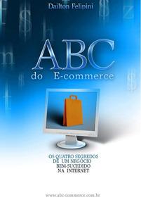 Livro Digital O Abc Dos E - Commerce, Segredo Revelado!