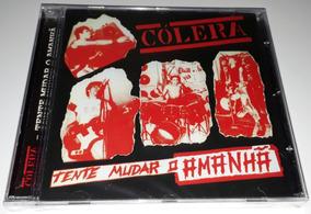 Cólera - Tente Mudar O Amanha (cd Lacrado)
