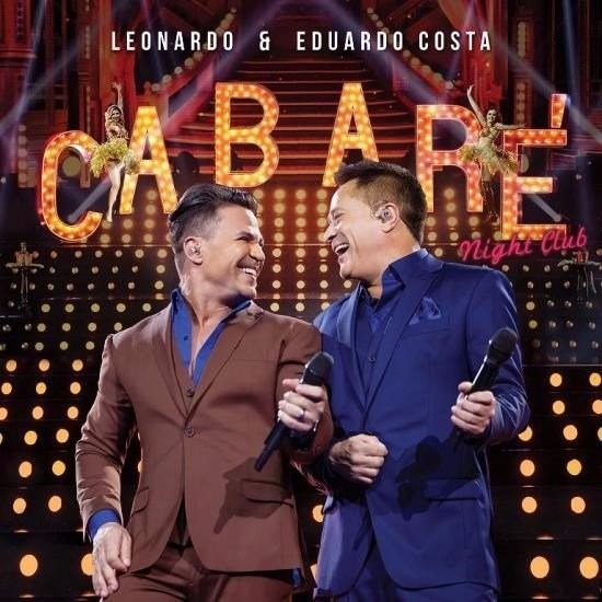 Leonardo & Eduardo Costa - Cabaré 2 - Night Club - Cd + Dvd
