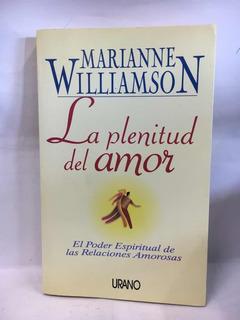La Plenitud Del Amor - Marianne Williamson - Urano