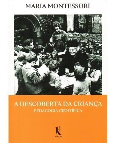 A Descoberta Da Criança ( Maria Montessori )