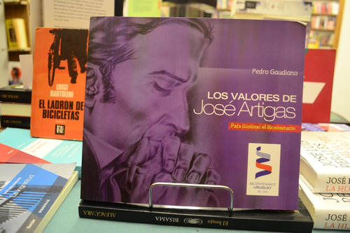 Los Valores De José Artigas. Pedro Gaudiano.