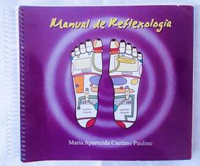 Manual De Reflexologia Podal: Aplicações E Manuseio