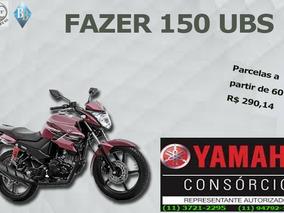 Yamaha Fazer 150 Ubs Consorcio Parcelas À Partir De R$290,14