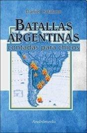 Libro Batallas Argentinas Contadas Para Chicos De Daniel Cat