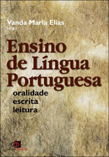 Ensino De Língua Portuguesa - Oralidade, Escrita E Leitura