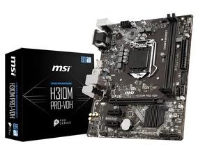 Placa Mãe Msi Intel 1151 Matx H310m-pro Vdh Plus 8º Geração