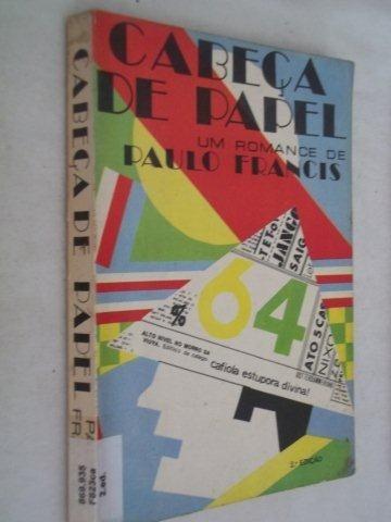 Livro - Paulo Francis -cabeça De Papel - Literatura Nacional