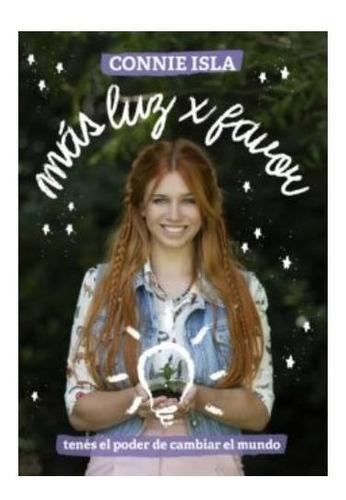 Libro Más Luz X Favor - Connie Isla