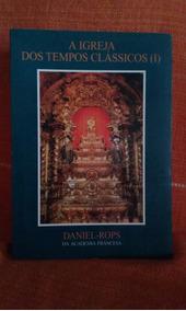 História Da Igreja - A Igreja Dos Tempos Clássicos I Vol. Vi