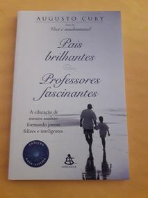 Livro Pais Brilhantes Professores Fascinantes - Augusto Cury