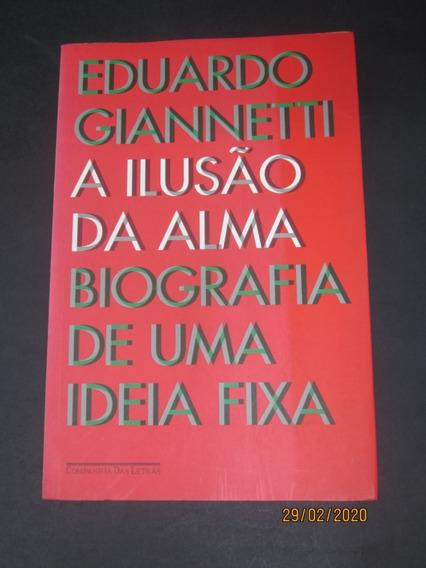 Livro A Ilusão Da Alma: Biografia De Uma Ideia Fixa
