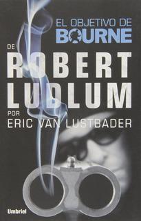 El Objetivo De Bourne De Eric Van Lustbader [dhl]