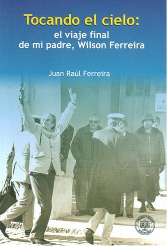 Libro Tocando El Cielo El Viaje Final De Mi Padre  Wilson