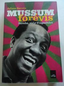 Livro-mussum Forévis:samba,mé E Trapalhões:juliano Barreto