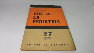 Qué Es La Pediatría - F. Escardó