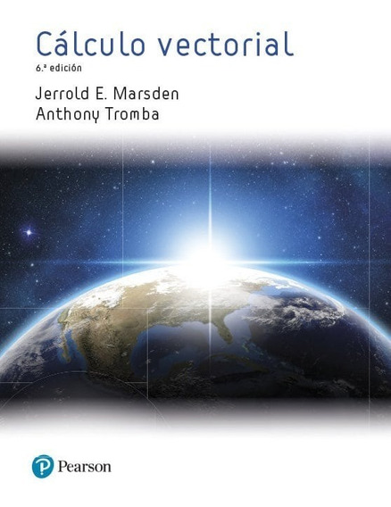 Cálculo Vectorial 6/ed - Pearson - Jerrold Marsden, Tromba