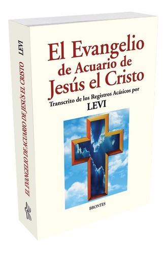 El Evangelio De Acuario De Jesús El Cristo - Levi H Dowling