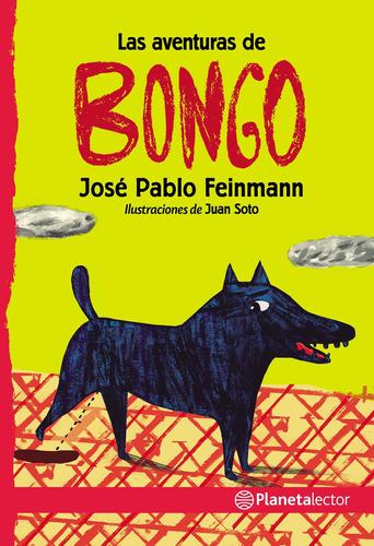 Imagen 1 de 2 de Las Aventuras De Bongo  José Pablo Feinmann  Planetalector