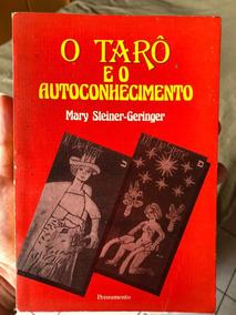 Livro O Tarô E O Autoconhecimento Mary Steiner-geringer