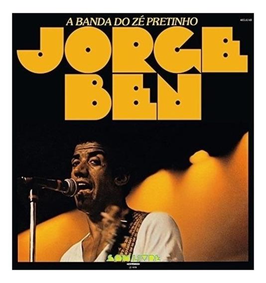 Lp Jorge Ben - A Banda Do Zé Pretinho | Novo - Importado
