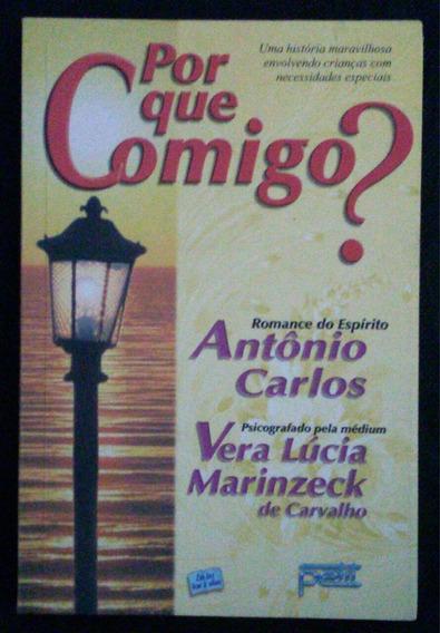 Por Que Comigo? - Vera Lúcia Marinzeck De Carvalho.
